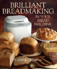 Brilliant Breadmaking Bread Machine