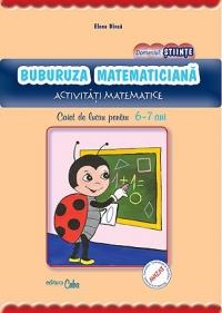 BUBURUZA MATEMATICIANA - caiet de lucru pentru 6-7 ani