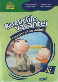 Bucuriile vacantei Exersam uitam Clasa