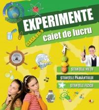 Caiet de lucru. Experimente (cls. a II-a) Stiintele vietii. Stiintele pamantului. Stiintele fizicii