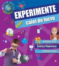 Caiet de lucru. Experimente (cls. I) Stiintele vietii. Stiintele pamantului. Stiintele fizicii