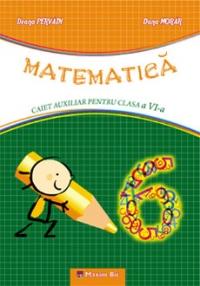 Matematica. Caiet auxiliar pentru clasa a VI-a