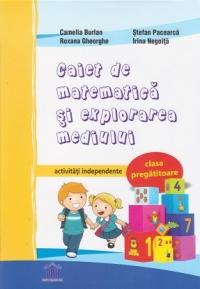 Caiet de matematica si explorarea mediului pentru clasa pregatitoare - Activitati independente
