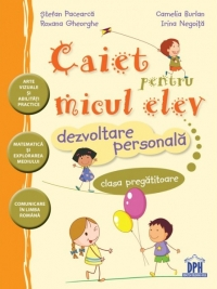 Caiet pentru micul elev - Dezvoltare personala. Clasa pregatitoare