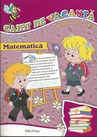 Caiet de vacanta - Matematica pentru clasa a IV-a