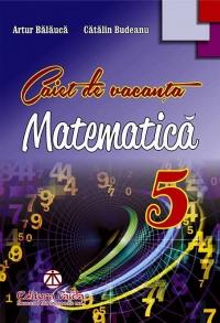Caiet de vacanta pentru clasa a V-a - Matematica