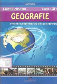 Caietul elevului - GEOGRAFIE clasa a XI-a. Probleme fundamentale ale lumii