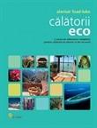 Calatorii ECO. O sursa de informare completa, pentru calatoriile de afaceri si de recreere