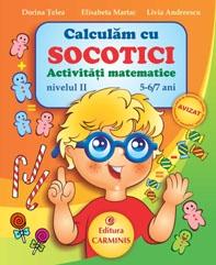 Calculam cu Socotici. Activitati matematice. Nivelul II, 5-6/7 ani