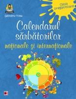 CALENDARUL SARBATORILOR NATIONALE SI INTERNATIONALE - CLASA PREGATITOARE