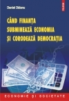 Cand finanta submineaza economia corodeaza