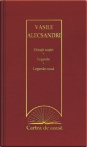 Cartea de acasa nr. 38. Vasile Alecsandri - Ostasii noi. Legende. Legende noua