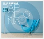 Casa Lounge Barcelona (2CD)