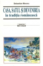 CASA SATUL DEVENIREA traditia romaneasca