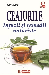 CEAIURILE INFUZII REMEDII NATURISTE (Editie