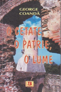 O cetate, o patrie, o lume