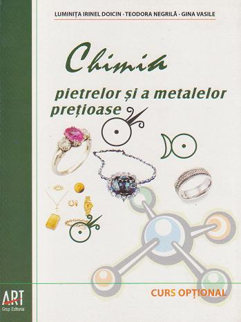 Chimia pietrelor si a metalelor pretioase. Curs optional
