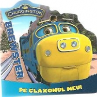 Chuggington Brewster claxonul meu