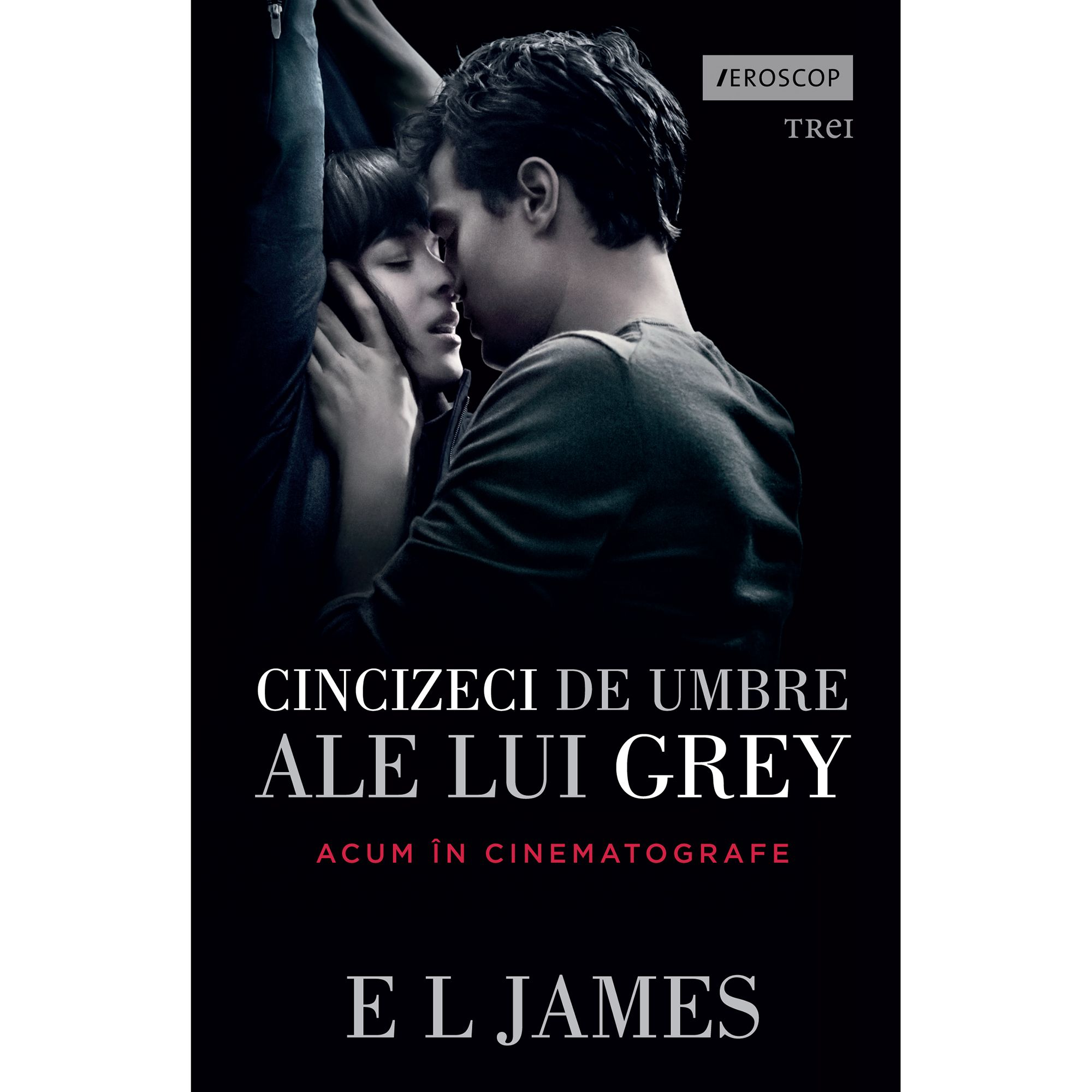 Cincizeci de umbre ale lui Grey (volumul I din trilogia Fifty Shades)