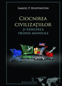 Ciocnirea civilizatiilor refacerea ordinii mondiale
