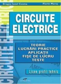 Circuite electrice - auxiliar pentru licee cu profil tehnic