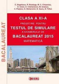 Clasa a XI-a - Pregatire pentru TESTUL DE SIMULARE a examenului de Bacalaureat 2015 - Matematica