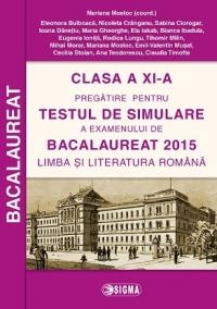 Clasa a XI-a - Pregatire pentru TESTUL DE SIMULARE a examenului de Bacalaureat 2015 - Limba si Literatura Romana (cod 1116)
