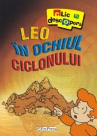 Clic descopera Leo ochiul ciclonului