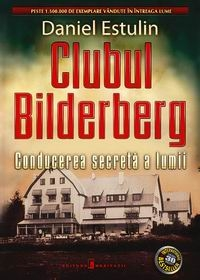 Clubul Bilderberg. Conducerea secreta a lumii