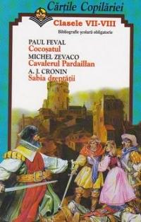 Cocosatul * Cavalerul Pardaillan * Sabia dreptatii
