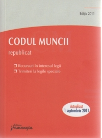 Codul Muncii republicat Editia 2011