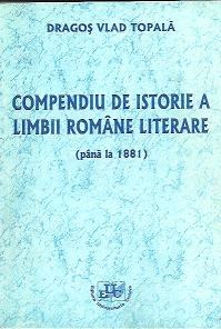 Compendiu de istorie a limbii romane literare (pana la 1881)