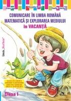 Comunicare in limba romana, Matematica si explorarea mediului in vacanta - Clasa I