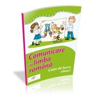 Comunicare in limba romana. Caiet de lucru. Clasa I (autor: Simona Dobrescu)