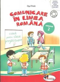 Comunicare in limba romana. Caiet pentru clasa pregatitoare semestrul 2
