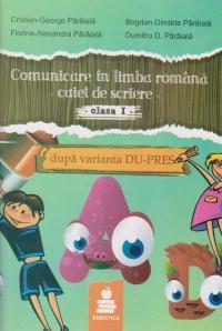 Comunicare in limba romana - caiet de scriere -  clasa I, dupa varianta DU-PRES