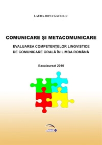 Comunicare si metacomunicare. Evaluarea competentelor lingvistice de comunicare orala in limba romana.