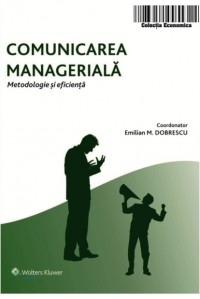 Comunicarea manageriala Metodologie eficienta