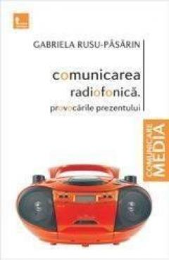 Comunicarea radiofonica Provocarile prezentului