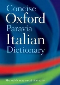Concise Oxford Paravia Italian Dictionary