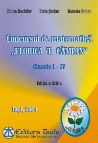 Concursul de matematica Florica T. Campan - clasele I - IV, Editie 2014