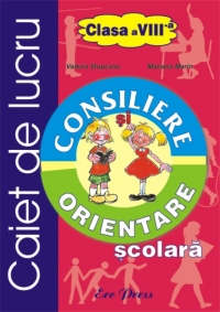 Consiliere orientare scolara clasa VIII