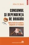 Consumul dependenta droguri Ghid practic