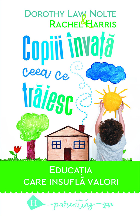Copiii invata ceea ce traiesc. Educatia care insufla valori