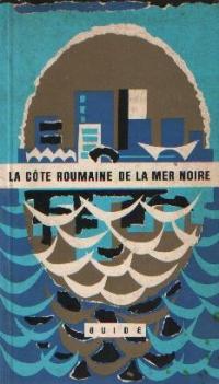 La Cote Roumaine De La Mer Noire - Guide