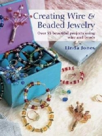 Creating Wire and Bead Jewelry