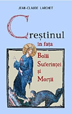 Crestinul fata bolii suferintei mortii