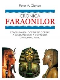 Cronica faraonilor - Consemnarea, domnie de domnie, a suveranilor si a domniilor din Egiptul Antic