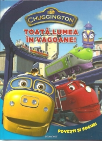 Chuggington Toata lumea vagoane