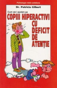 Cum ajutam copiii hiperactivi deficit